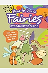 How to Draw Fairies Step-by-Step Guide: Best Fairy Drawing Book for You and Your Kids Kindle Edition