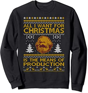 Karl Marx All I Want For Christmas The Means of Production Sweatshirt