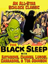 The Black Sleep - All-Star Schlock Classic; Rathbone, Chaney, Lugosi, Carradine, & Tor Johnson
