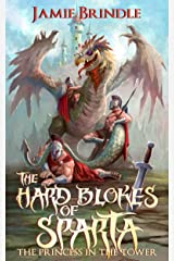 The Hard Blokes Of Sparta - The Princess In The Tower (Tales from the Storystream Book 2) Kindle Edition