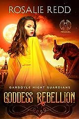 Goddess Rebellion: Gargoyle Night Guardians Prequel Kindle Edition