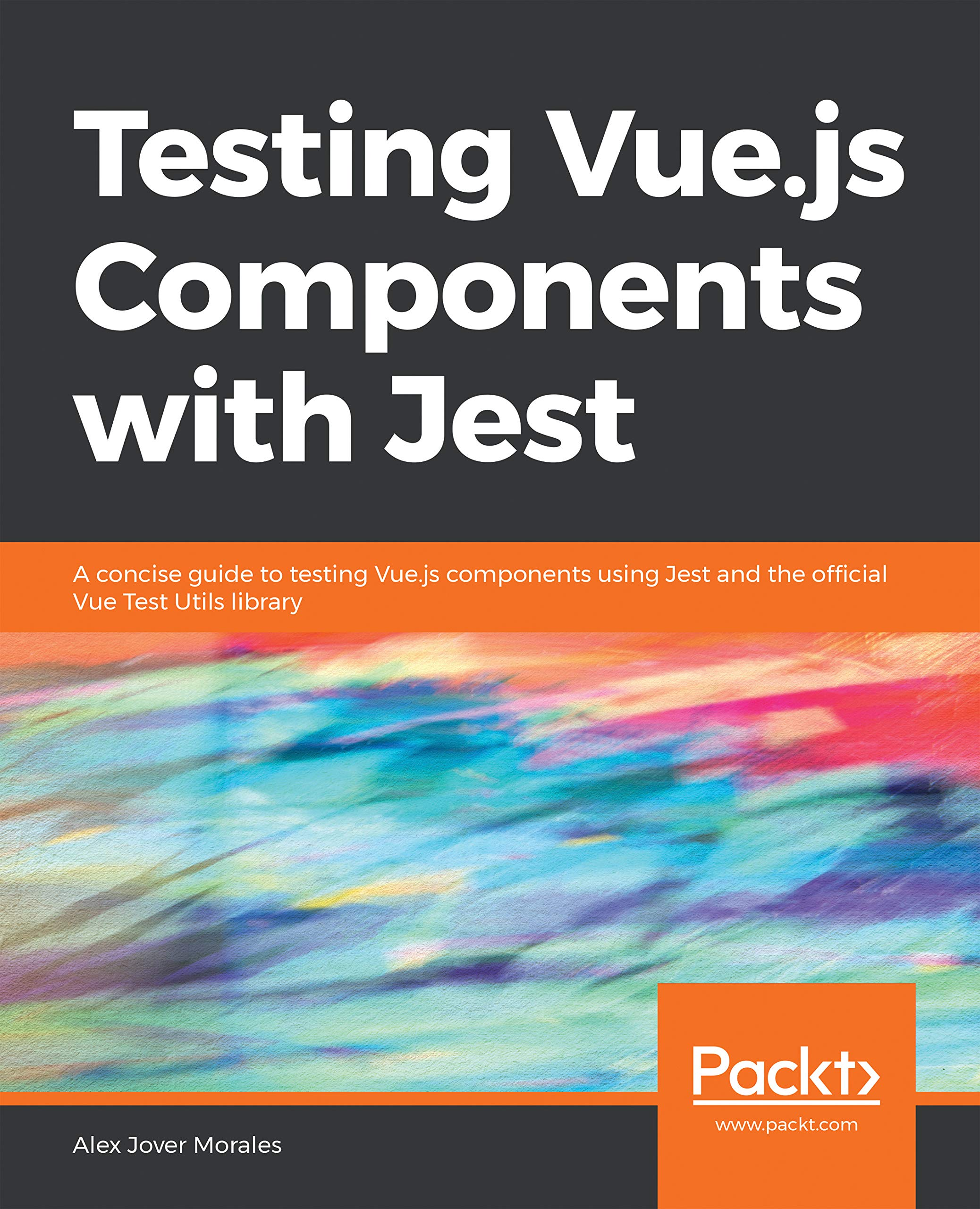 Testing Vue.js Components with Jest: A concise guide to testing Vue.js components using Jest and the official Vue Test Utils library