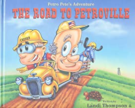 Petro Pete's Adventure the Road to Petroville