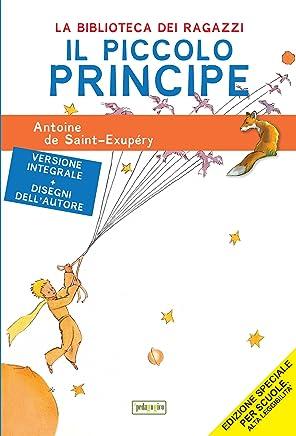 Il Piccolo Principe: Ediz. integrale, illustrata ed ad alta leggibilità (La biblioteca didattica)