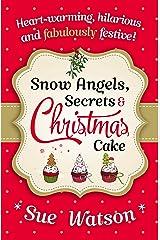 Snow Angels, Secrets and Christmas Cake Kindle Edition