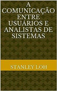 A Comunicação entre Usuários e Analistas de Sistemas: (2a