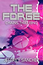 The Forge: Chains That Bind