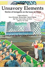 Unsavory Elements: Stories of Foreigners on the Loose in China Kindle Edition