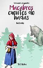 Los cuentos sin censura (Ilustrados y con anotaciones): Macabros cuentos de hadas (Spanish Edition)