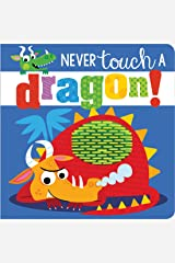 Never Touch a Dragon! Board book