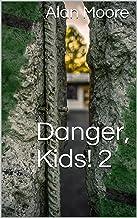 Danger, Kids! 2 (English Edition)