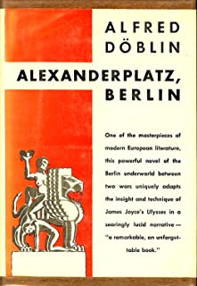 Alexanderplatz, Berlin: The Story of Franz Biberkopf (Milestone Readings in World Literature)