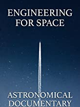 Engineering for Space: Astronomical Documentary