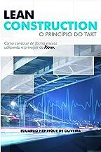 Lean Construction: O Princípio do TAKT (Portuguese Edition)