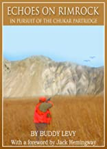 Echoes on Rimrock: In Pursuit of the Chukar Partridge (English Edition)