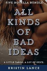 All Kinds of Bad Ideas: Five Novella Erotica Bundle Kindle Edition