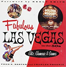 Fabulous Las Vegas in the 50s: Glitz, Glamour & Games