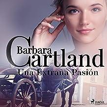 Una Extraña Pasión: La Colección Eterna de Barbara Cartland 42