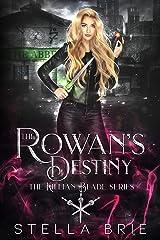 The Rowan's Destiny: An Urban Fantasy Reverse Harem Romance (The Killian Blade Series Book 3) Kindle Edition
