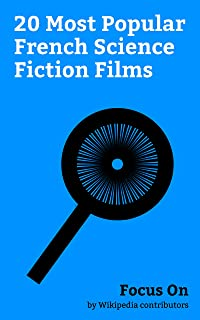 Focus On: 20 Most Popular French Science Fiction Films: Valerian and the City of a Thousand Planets, The Fifth Element, Source Code, Moonraker (film), ... of the World, 4:44 Last Day on Earth, etc.