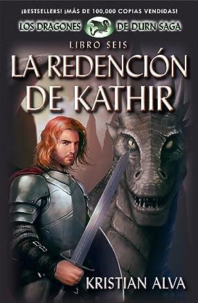 La Redención de Kathir: Libro Seis de Los Dragones de Durn Saga (Spanish Edition)