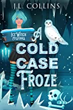 A Cold Case Froze (Ice Witch Mysteries Book 2)