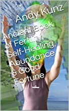 Ancient Book of Fertility, Self-Healing, Abundance & Good Fortune (English Edition)