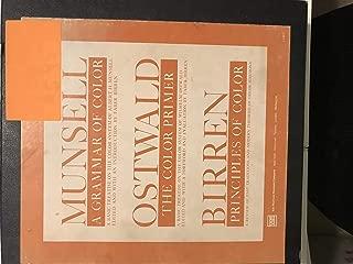 Munsell: A Grammar of Color / Ostwald: The Color Primer / Principles of Color [3 Volume Set]
