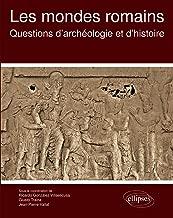 Les mondes romains. Questions d'archéologie et d'histoire (French Edition)