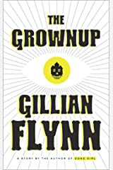 The Grownup: A Story by the Author of Gone Girl (Kindle Single) Kindle Edition