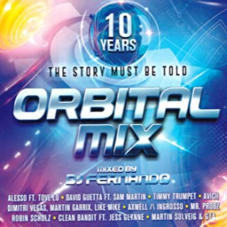 Orbital Mix 10 Years The Story Must Be Told [2CD] 2015 [MIXED BY DJ FERNANDO]