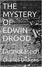 THE MYSTERY OF EDWIN DROOD: (Annotated)