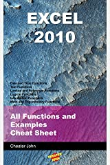 Excel 2010: All Functions and Examples Cheat Sheet (Microsoft Excel Book 4) Kindle Edition