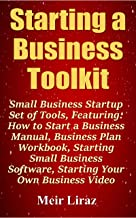Starting a Business Toolkit: Small Business Startup Set of Tools, Featuring How to Start a Business Manual, Business Plan Workbook, Starting Small Business Software, Starting Your Own Business Video