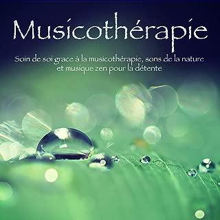 Musicothérapie – Soin de soi grace à la musicothérapie, sons de la nature et musique zen pour la détente