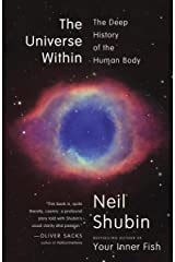 The Universe Within: The Deep History of the Human Body Kindle Edition