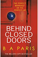 Behind Closed Doors: The gripping, shocking, million-copy and international bestselling psychological thriller from the author of The Dilemma. (English Edition) Formato Kindle