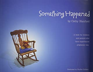 Something Happened: A Book for Children and Parents Who Have Experienced Pregnancy Loss