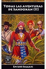 Todas las aventuras de Sandokán (II): Los dos tigres, El Rey del Mar, A la conquista de un imperio, (Clásicos salgarianos, íntegras y anotadas nº 2) Versión Kindle