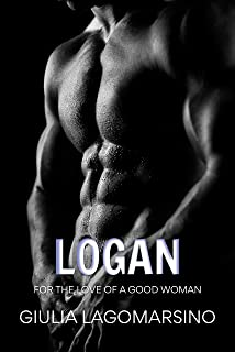 Logan: A Revenge Romance (For The Love Of A Good Woman Book 3)