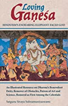 Loving Ganesha: Hinduism's Endearing Elephant-Faced God (English Edition)