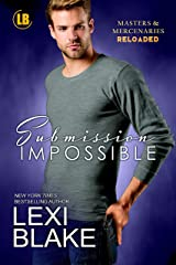 Submission Impossible (Masters and Mercenaries: Reloaded Book 1) Kindle Edition