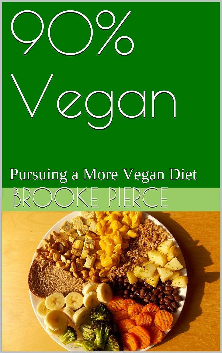 スリチンモイに対してラジカル90% Vegan: Pursuing a More Vegan Diet (English Edition)