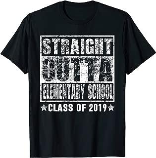Straight Outta Elementary School Class 2019 Graduate shirt