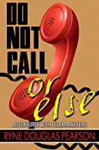 Do Not Call...Or Else: Adventures With Telemarketers