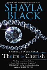 Theirs to Cherish (Wicked Lovers series Book 8) Kindle Edition