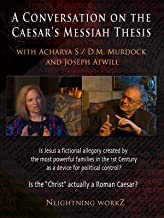 A Conversation on the Caesar's Messiah Thesis
