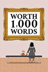 Worth 1,000 Words: 101 Flash Fiction Stories by 101 Authors (Flash in a Flash) Kindle Edition