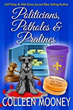 Politicians, Potholes and Pralines: Politics, Ex-wives and Business Partners collide to make a mean Krewe in New Orleans!...