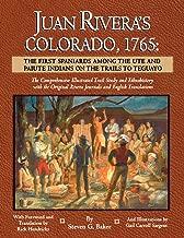 Juan rivera Colorado ، 1765: أول spaniards بين ute و paiute indians على الطرق إلى teguayo